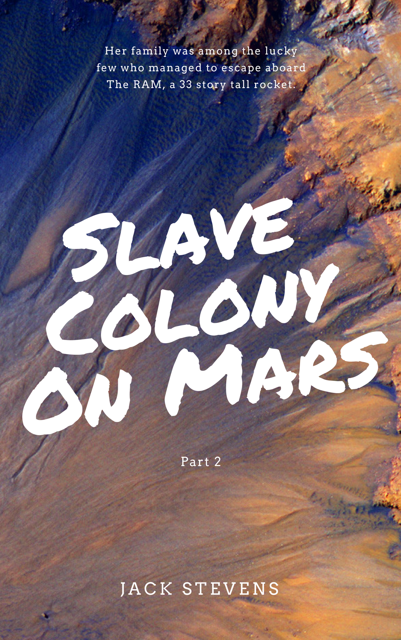 SLAVE COLONY ON MARS: PART 2 by Jack Stevens Audiobook
