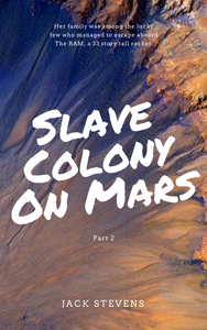 SLAVE COLONY ON MARS: PART 2 by Jack Stevens ebook