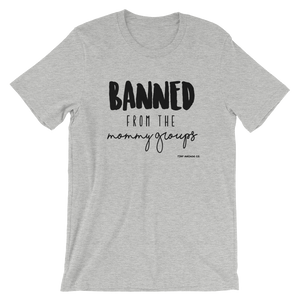 BANNED FROM THE MAMA GROUP - MAMA'S LIGHT TEE'S