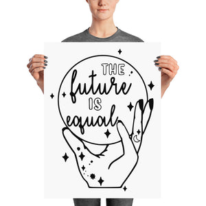 THE FUTURE IS EQUAL POSTER