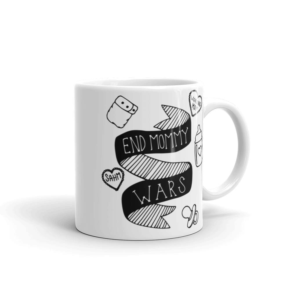 END MOMMY WARS MUG