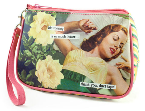 Anne Taintor Cosmetic Bag - his snoring is so much better…thank you, duct tape!