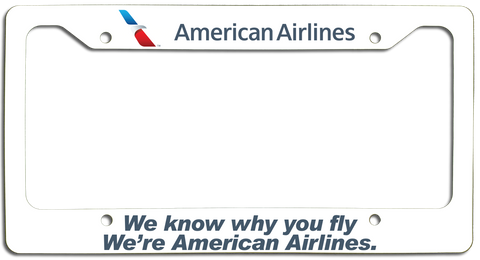 American Airlines - We Know Why You Fly - with New AA Logo License Plate Frame