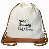 """GOOD THINGS TAKE TIME"" Graphic Drawstring bag"