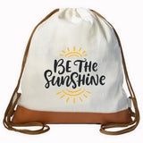 """BE THE SUNSHINE"" Graphic Drawstring bag"