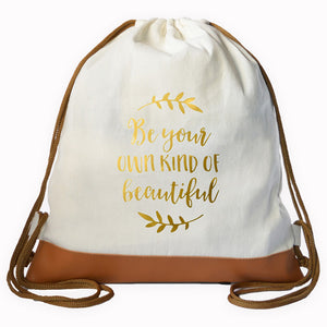 """YOUR OWN KIND OF BEAUTIFUL"" Graphic Drawstring bag"