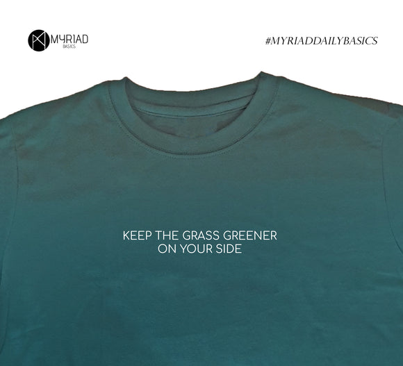 Round Neck T-Shirt - Keep The Grass Greener (Dark Green)