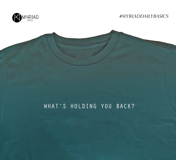 Round Neck T-Shirt - What's Holding You Back (Dark Green)