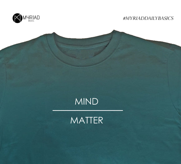 Round Neck T-Shirt - Mind Over Matter (Dark Green)
