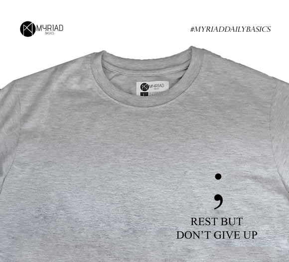 Round Neck T-Shirt - Rest But Don't Give Up (Grey)