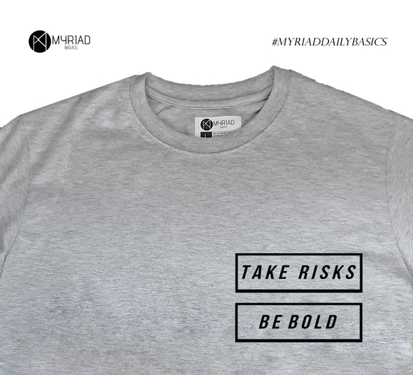 Round Neck T-Shirt - Take Risks Be Bold (Grey)