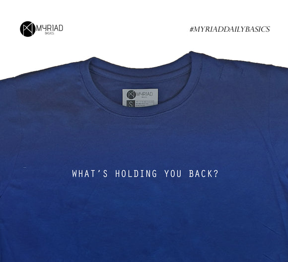 Round Neck T-Shirt - What's Holding You Back (Navy Blue)