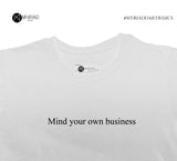 Round Neck T-Shirt - Mind Your Own Business (White)