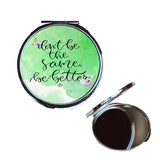 "Compact Mirror (Silver) - ""Don't Be The Same, Be Better"""