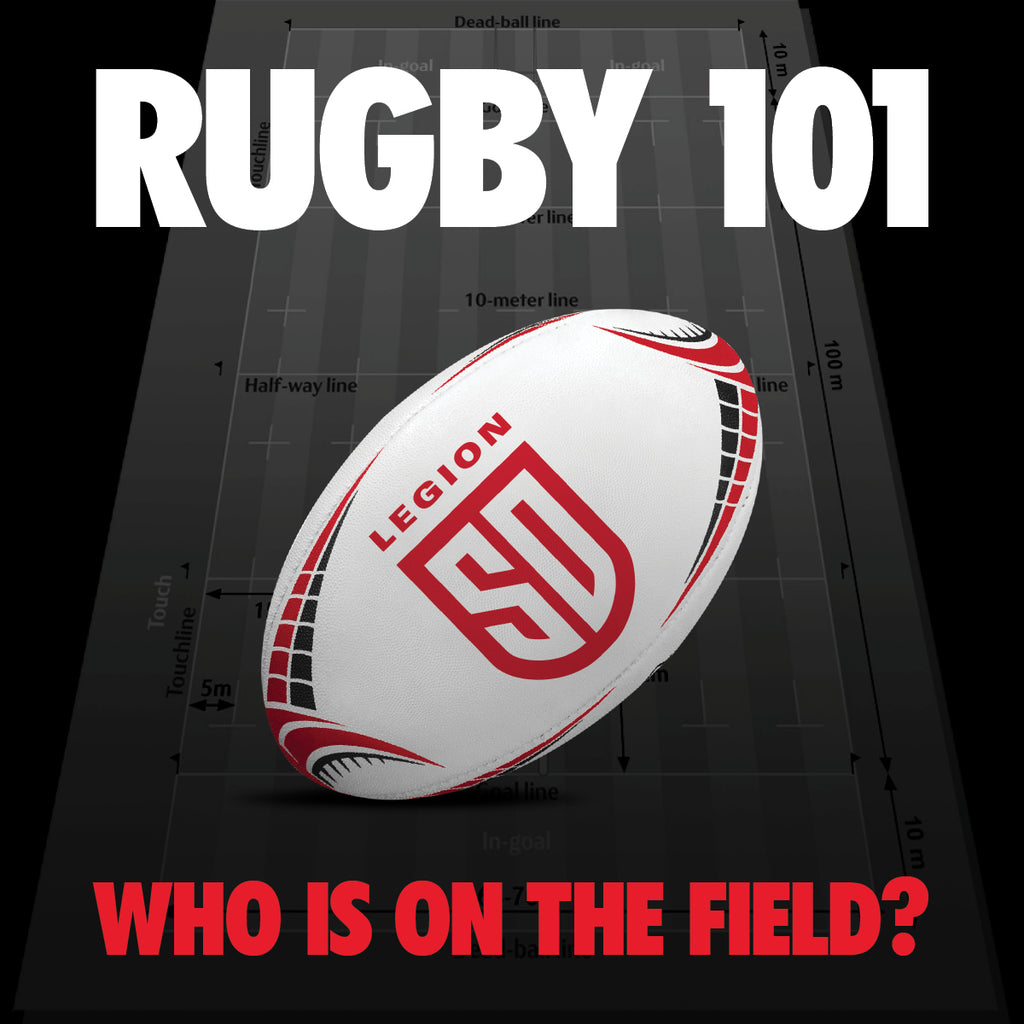 Rugby 101: Who's on the field