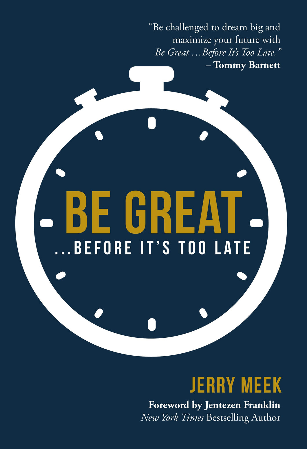 Be Great...Before It's Too Late