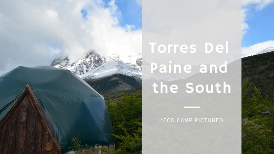Torres del Paine and the South Vibe and Venture