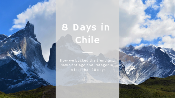 8 days in Chile Vibe and Venture