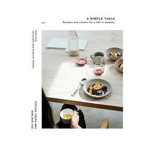A Simple Table (recipes and rituals for a life in balance) - MAULE & MAULE