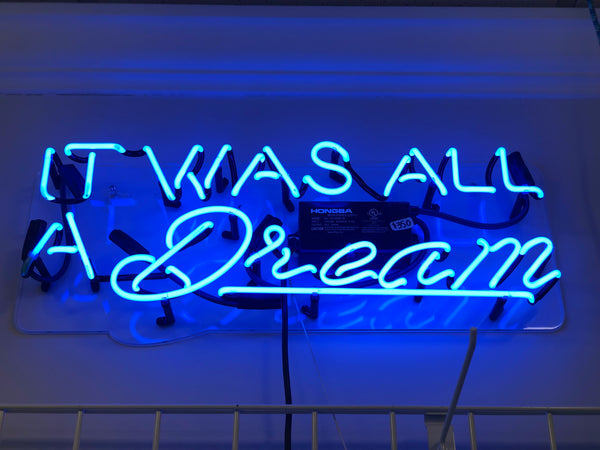 IT WAS ALL A DREAM Neon Wall Art