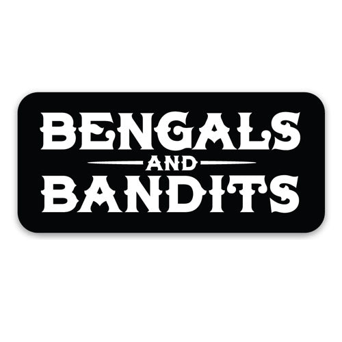 Bengals & Bandits Stacked Text 3x2 Die Cut Decal
