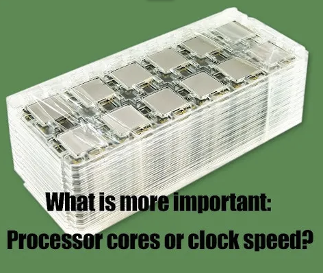 What is more important: Processor cores or clock speed?