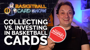 Collecting vs. Investing in Basketball Cards - Market Insights & Details on Market Manipulation