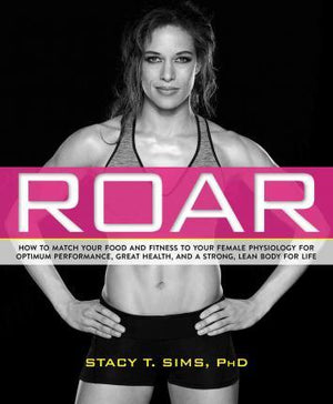 Book Review: Roar Dr Stacy Sims.