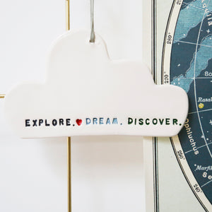 Explore, Dream, Discover Cloud  hanging decoration