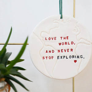 Love the World and Never Stop Exploring Globe hanging decoration