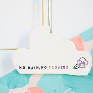 No Rain, No Flowers Cloud hanging decoration