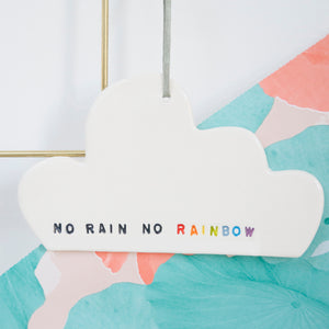 No Rain, No Rainbow Cloud hanging decoration
