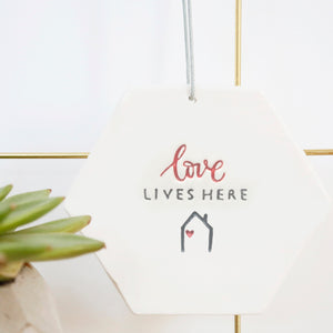Love Lives Here with Home Icon Hexagon hanging decoration