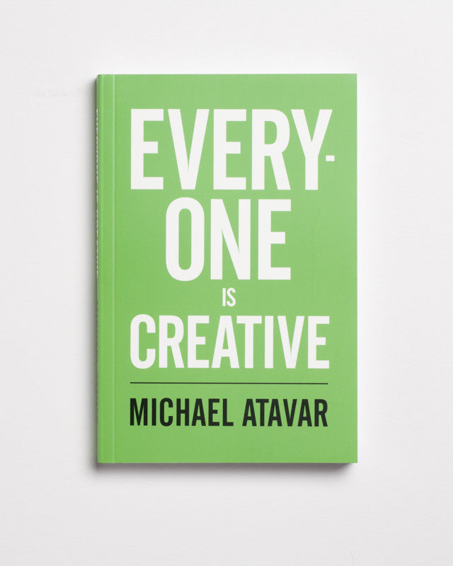 Everyone is Creative by Michael Atavar