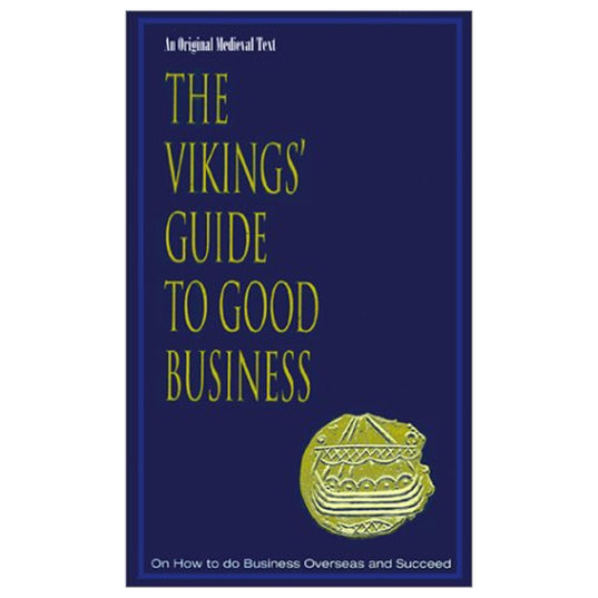 The Vikings' Guide to Good Business