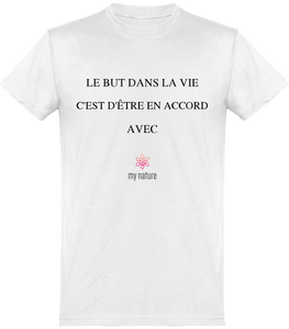 T-shirt slogan: le but dans la vie... - My nature