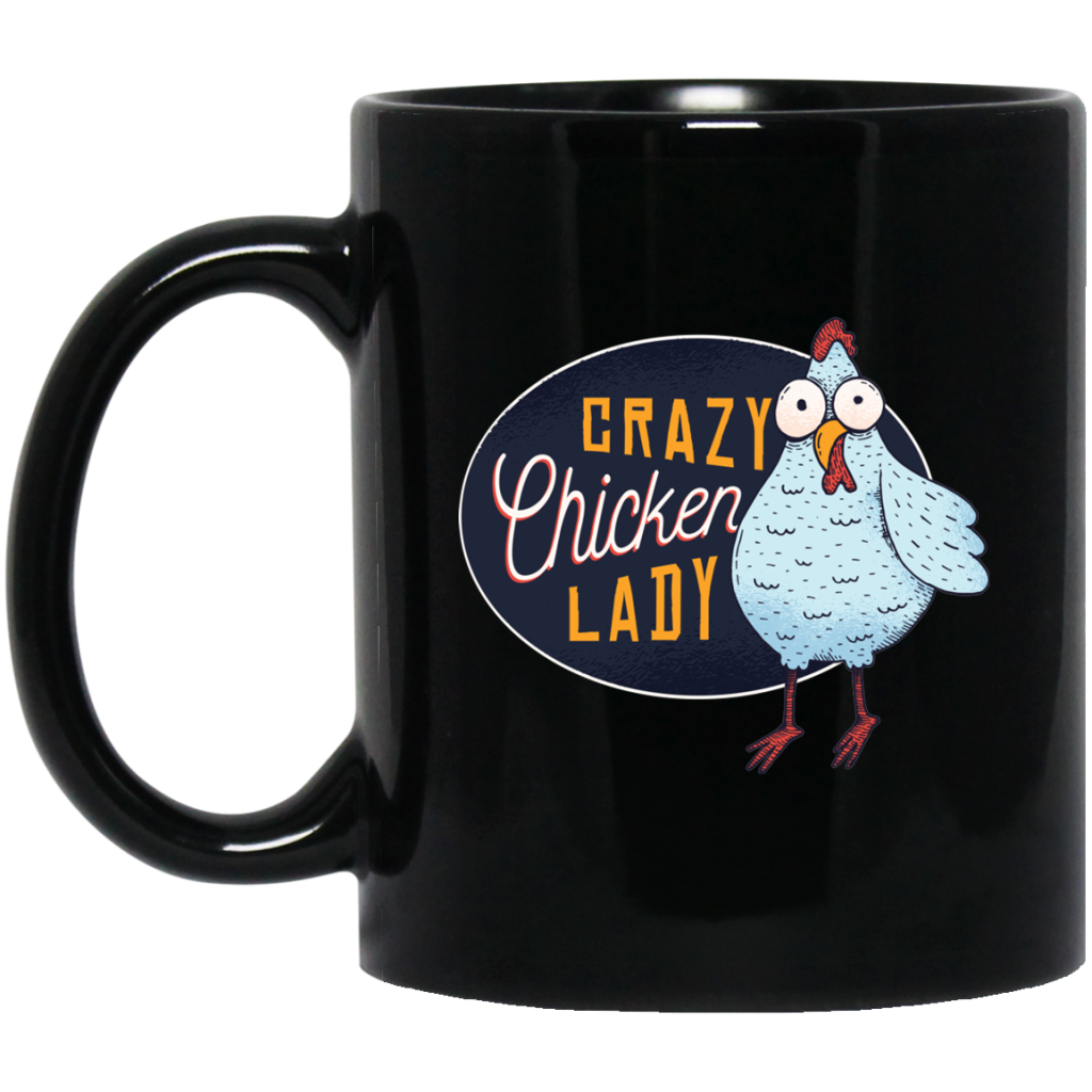 Crazy Chicken Lady 11 oz. Black Mug - Giving Gecko Giving Back To Animal Rescue Charities