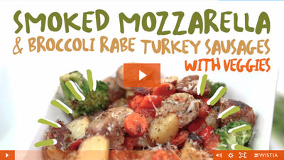 Smoked Mozzarella & Broccoli Rabe Turkey Sausage with Veggies