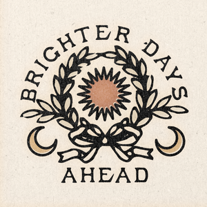 'Brighter Days Ahead' Print