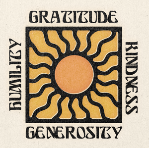 'Gratitude, Kindness, Humility, Genrosity' Print