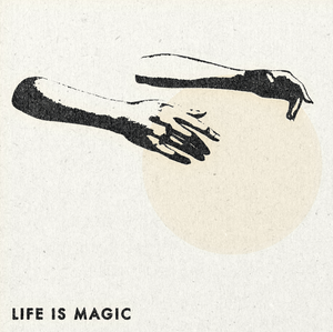 'Life is Magic' Print