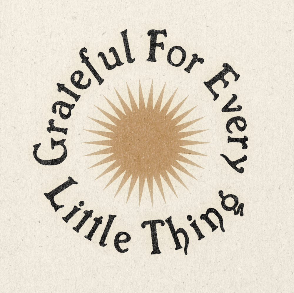 'Grateful For Every Little Thing' Print