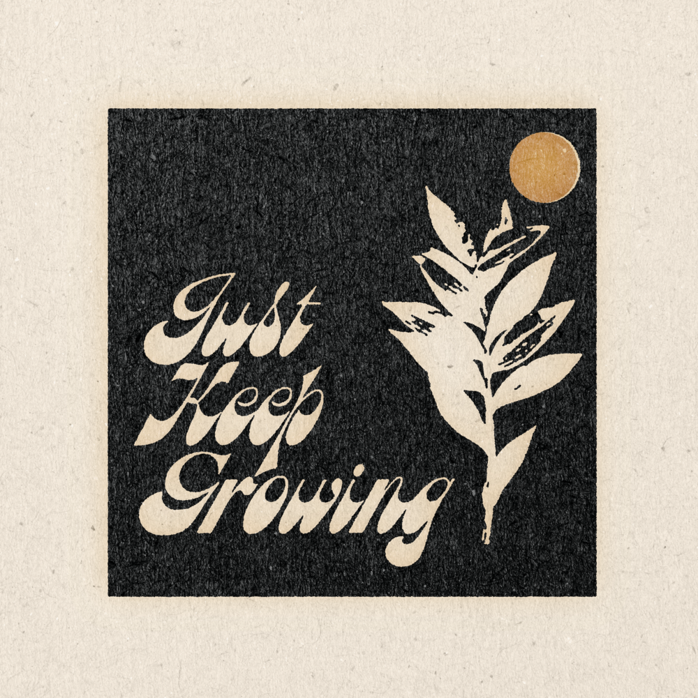 'Just Keep Growing II' Print