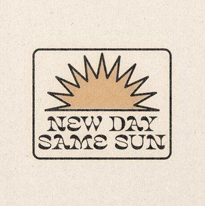 'New Day, Same Sun' Print