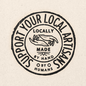 'Support Your Local Artisans' Print