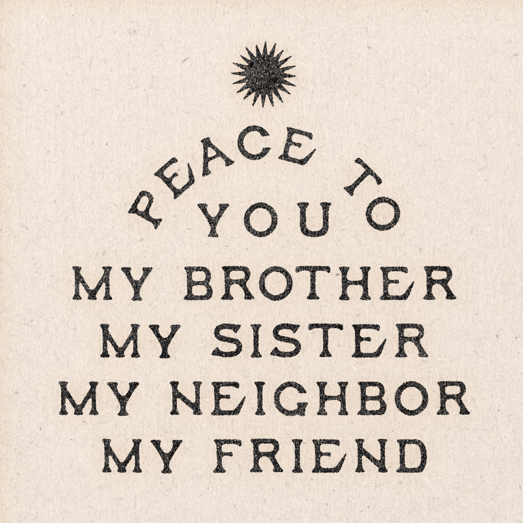'Peace to You My Brother' Print