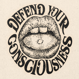 'Defend Your Consciousness' Print