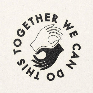 'Together We Can Do This' Print