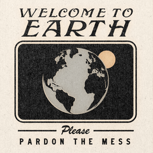 'Welcome To Earth' Print