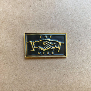 'Try Nice' Enamel pin